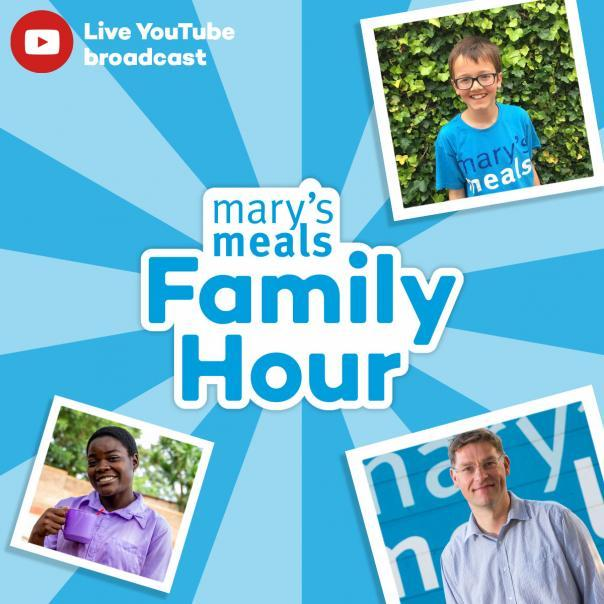 mary's meals charity family hour august 27th